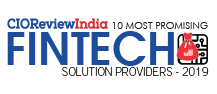 10 Most Promising FinTech Solution Providers - 2019